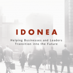 From Dreams and Details to IDONEA: A New Season of Helping Businesses and Leaders Excel